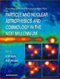 Particle and Nuclear Astrophysics and Cosmology in the Next Millennium, Snowmass Summer Study Particle and Nuclear Astrophysics and cosmology, 9810224885