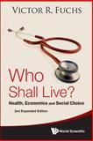 Who Shall Live?, Victor R. Fuchs, 9814354880