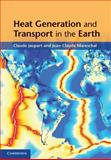 Heat Generation and Transport in the Earth, Jaupart, Claude and Mareschal, Jean-Claude, 0521894883