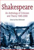 Shakespeare : An Anthology of Criticism and Theory, 1945-2000, , 0631234888