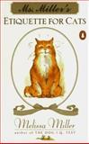 Ms. Miller's Etiquette for Cats, Melissa Miller, 0140254889