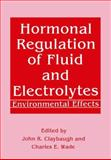 Hormonal Regulation of Fluid and Electrolytes, John R. Claybaugh, Charles E. Wade, 0306434881