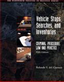 Criminal Procedure : Vehicle Stops, Searches and Inventories, Del Carmen, Rolando V., 053451488X