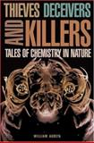 Thieves, Deceivers, and Killers - Tales of Chemistry in Nature, Agosta, 0691004889