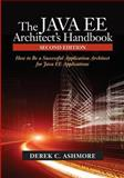 The Java EE Architect¿s Handbook, 2nd Edition : How to Be a Successful Application Architect for Java EE Applications, Ashmore, Derek C., 0972954880