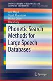 Phonetic Search Methods for Large Speech Databases, Moyal, Ami and Aharonson, Vered, 1461464889