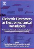 Dielectric Elastomers As Electromechanical Transducers : Fundamentals, Materials, Devices, Models and Applications of an Emerging Electroactive Polymer Technology, , 0080474888