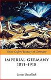 Imperial Germany 1871-1918, , 0199204888