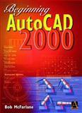 Beginning AutoCAD 2000, McFarlane, Robert, 0470394889
