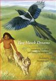 Two Hawk Dreams, Lawrence L. Loendorf and Nancy Medaris Stone, 0803264887