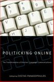 Politicking Online : The Transformation of Election Campaign Communications, Costas Panagopoulos, 0813544882