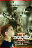 World War II Through the Eyes of a German Child, Reinhold Pflugfelder, 1465344888