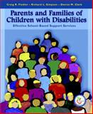 Parents and Families of Children with Disabilities : Effective School-Based Support Services, Fiedler, Craig R. and Clark, Denise M., 0130194883