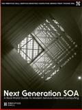 Next Generation SOA : A Real-World Guide to Modern Service-Oriented Computing, Erl, Thomas and Utschig-Utschig, Clemens, 0137054882