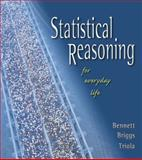 Statistical Reasoning for Everyday Life, Bennett, Jeffrey O. and Briggs, William L., 020161488X