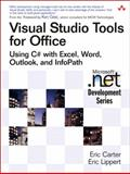 Visual Studio Tools for Office : Using C# with Excel, Word, Outlook, and InfoPath, Carter, Eric and Lippert, Eric, 0321334884