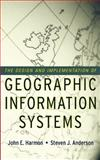 The Design and Implementation of Geographic Information Systems, Harmon, John E. and Anderson, Steven J., 0471204889