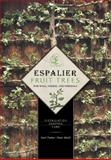 Espalier Fruit Trees for Wall, Hedge, and Pergola, Karl Pieber and Peter Modl, 0764344889