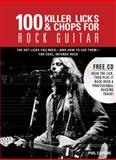 100 Killer Licks and Chops for Rock Guitar, Phil Capone, 078582488X