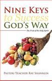 Nine Keys to Success God's Way, Pastor Teacher Ray Shanklin, 1475924887