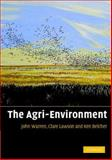 The Agri-Environment, Warren, John and Lawson, Clare, 0521614880