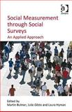 Social Measurement Through Social Surveys : An Applied Approach, Bulmer, Martin and Gibbs, Julie, 0754674886