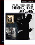 The Encyclopedia of Bank Robberies, Heists, and Capers, Newton, Michael, 0816044880