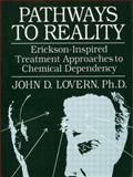 Pathways to Reality: Erickson-Inspired Treatment Aproaches to Chemical Dependency, John D. Lovern, 113800488X