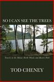 So I Can See the Trees, Tod Cheney, 1482534886