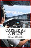 Career As a Pilot, Brian Rogers, 1492294888