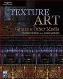 Texture Art for Games and Other Media, Bradley, Christian and Sellheim, Linda, 1584504889