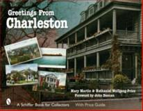 Greetings from Charleston, Mary L. Martin and Nathaniel Wolfgang-Price, 0764324888