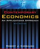 Contemporary Economics : An Applications Approach, Carbaugh, Robert J., 0765624885