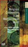 Religious Conversions in the Mediterranean World, , 1137004886