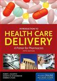 Introduction to Health Care Delivery, McCarthy, Robert L. and Schafermeyer, Kenneth W., 1449644880