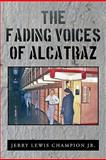 The Fading Voices of Alcatraz, Jerry Lewis Champion, 1456714880