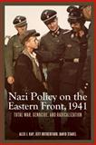 Nazi Policy on the Eastern Front 1941 : Total War, Genocide, and Radicalization, , 1580464882