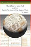 The Galatia of Saint Paul and the Galatic Territory of the Book of Acts, Ramsay, W. M., 1593334885