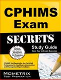 CPHIMS Exam Secrets Study Guide : CPHIMS Test Review for the Certified Professional in Healthcare Information and Management Systems Exam, CPHIMS Exam Secrets Test Prep Team, 1609714881