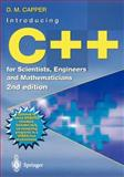 Introducing C++ for Scientists, Engineers and Mathematicians, Capper, D. M., 1852334886