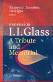 Professor I. I. Glass: a Tribute and Memorial : A Tribute and Memorial, , 3642324886