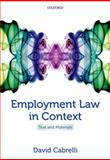 Employment Law in Context : Text and Materials, Cabrelli, David, 0199644888