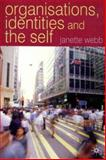 Organisations, Identities and the Self, Webb, Janette, 0333804880
