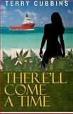 There'll Come a Time, Terry Cubbins, 1478104880