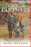 Travelin' Partners, Mike Dotson, 1490814884