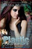 Plastic Confidence, Alisa Mullen, 1500494887