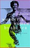 Wonderful Women by the Sea, Monika Fagerholm and Joan Tate, 1565844882