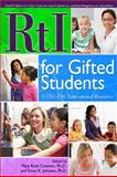 RtI for Gifted Students : A CEC-TAG Educational Resource, Coleman, Mary Ruth and Johnsen, Susan K., 1593634889