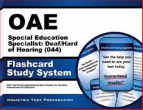 Oae Special Education Specialist Deaf/Hard of Hearing (044) Flashcard Study System : OAE Test Practice Questions and Exam Review for the Ohio Assessments for Educators, OAE Exam Secrets Test Prep Team, 1630944882