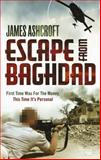 Escape from Baghdad, James Ashcroft, 1905264887